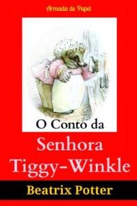 Baixar O Conto da Senhora Tiggy-Winkle (O Universo de Beatrix Potter Livro 6) pdf, epub, eBook