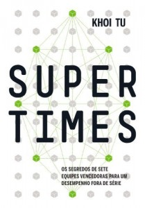 Baixar Supertimes – Os segredos de sete equipes vencedoras para um desempenho fora de série pdf, epub, eBook