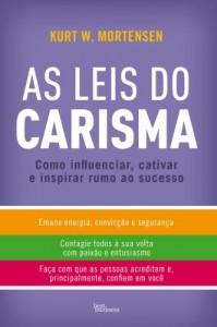 Baixar As Leis do Carisma: Como influenciar, cativar e inspirar rumo ao sucesso pdf, epub, eBook