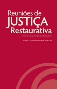 Baixar Reuniões de Justiça Restaurativa, Volume 2: Guia de Reuniões Restaurativas pdf, epub, eBook