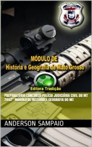 Baixar Preparatório Concurso Polícia Judiciária Civil do MT 2013 – Módulo de História e Geografia do MT pdf, epub, ebook