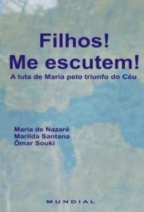 Baixar Filhos! Me escutem!: A luta de Maria pelo trinfo no Céu pdf, epub, ebook