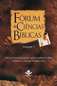 Baixar Fórum de Ciências Bíblicas 1: 1600 anos da primeira grande tradução ocidental da Bíblia – Jerônimo e a tradução da Vulgata Latina pdf, epub, ebook