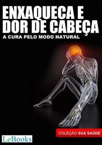 Baixar Enxaqueca e dor de cabeça: A cura pelo modo natural (Coleção Terapias Naturais) pdf, epub, eBook