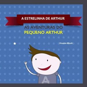 Baixar A ESTRELINHA DE ARTHUR: 1 (AS AVENTURAS DO PEQUENO ARTHUR) pdf, epub, eBook