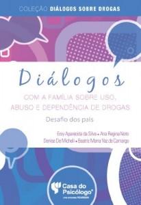 Baixar Diálogos com a família sobre uso, abuso e dependência de drogas: desafio dos pais pdf, epub, eBook