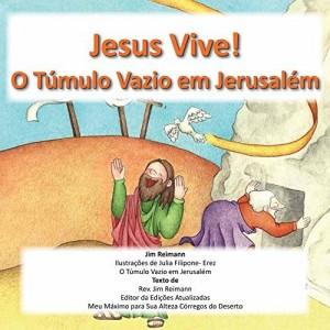 Baixar Jesus está vivo! A tumba vazia em Jerusalém pdf, epub, ebook