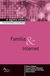 Baixar Família & Internet: A era da informação e a vida cotidiana (e agora.com) pdf, epub, eBook