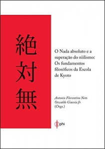 Baixar O nada absoluto e a superação do niilismo – Os fundamentos filosoficos da escola de Kyoto pdf, epub, eBook