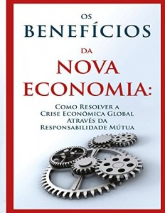 Baixar Os Benefícios da Nova Economia pdf, epub, ebook