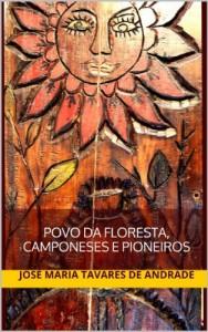 Baixar POVO DA FLORESTA, CAMPONESES E PIONEIROS pdf, epub, eBook