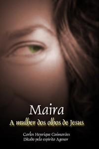 Baixar Maira, a mulher dos olhos de Jesus pdf, epub, eBook