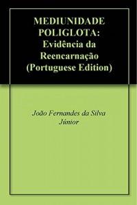 Baixar MEDIUNIDADE POLIGLOTA: Evidência da Reencarnação pdf, epub, ebook