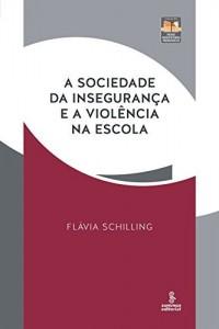 Baixar A sociedade da insegurança e a violência na escola pdf, epub, ebook