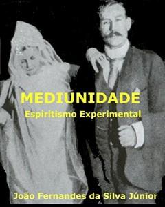 Baixar MEDIUNIDADE: Espiritismo Experimental pdf, epub, ebook
