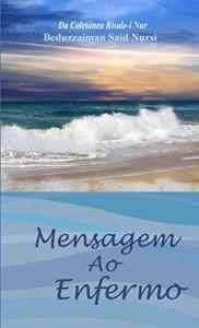 Baixar Mensagem ao Enfermo (Da Coletanea Risale-i Nur Livro 3) pdf, epub, eBook