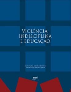 Baixar Violência, indisciplina e educação pdf, epub, eBook