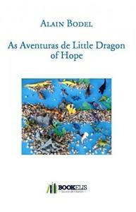Baixar As Aventuras de Little Dragon of Hope pdf, epub, eBook