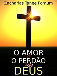 Baixar O Amor E O Perdão De Deus pdf, epub, ebook