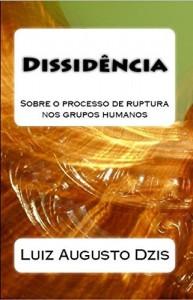 Baixar DISSIDÊNCIA: Sobre o processo de ruptura nos grupos humanos pdf, epub, eBook