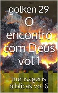 Baixar O encontro com Deus vol 1: mensagens biblicas vol 6 (mensagens biblicas vol 6 o encontro com deus) pdf, epub, eBook