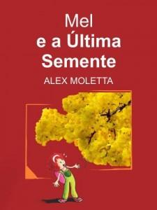 Baixar Mel e a Última Semente pdf, epub, ebook