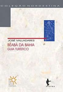 Baixar Bêabá da Bahia: guia turístico pdf, epub, eBook