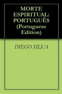Baixar MORTE ESPIRITUAL: PORTUGUÊS pdf, epub, ebook