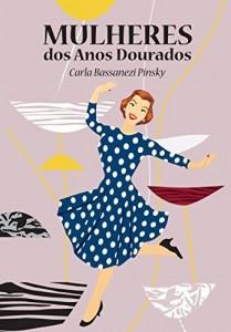 Baixar Mulheres dos Anos Dourados pdf, epub, ebook