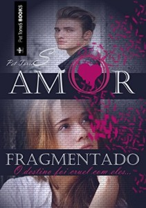 Baixar Amor Fragmentado pdf, epub, ebook