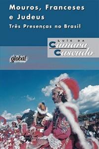 Baixar Mouros, franceses e judeus: Três presenças no Brasil pdf, epub, eBook