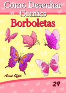 Baixar Como Desenhar Comics: Borboletas (Livros Infantis Livro 29) pdf, epub, eBook