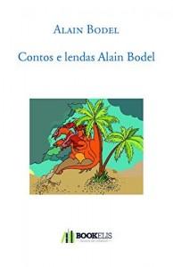 Baixar Contos e lendas Alain Bodel pdf, epub, eBook