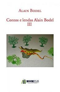 Baixar Contos e lendas Alain Bodel III pdf, epub, eBook