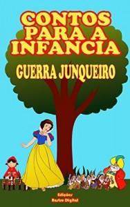 Baixar CONTOS PARA A INFÂNCIA – GUERRA JUNQUEIRO (COM NOTAS)(ADAPTADO A NOVA ORTOGRAFIA)(ILUSTRADO) pdf, epub, ebook