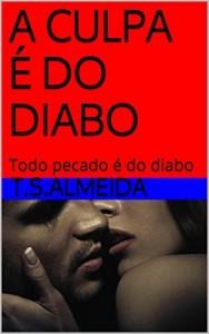 Baixar A CULPA É DO DIABO: Todo pecado é do diabo pdf, epub, eBook