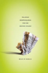 Baixar Palavras Despedaçadas por um Mundo Insano pdf, epub, ebook