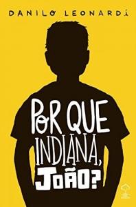 Baixar Por que Indiana, João? pdf, epub, ebook