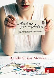 Baixar Mentiras que Confortam: Uma ação, uma reação e uma decisão podem mudar tudo. pdf, epub, eBook