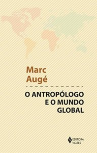 Baixar O antropólogo e o mundo global pdf, epub, eBook