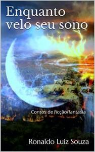 Baixar Enquanto velo seu sono: Contos de ficção/fantasia pdf, epub, ebook