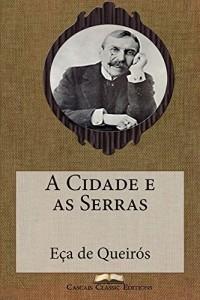 Baixar A Cidade e as Serras (Com biografia do autor e índice activo) (Grandes Clássicos Luso-Brasileiros Livro 8) pdf, epub, eBook