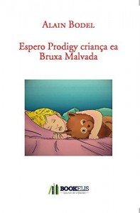 Baixar Espero Prodigy criança ea Bruxa Malvada pdf, epub, eBook