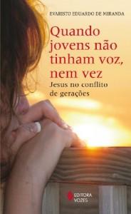 Baixar Quando jovens não tinham voz, nem vez: Jesus no conflito de gerações pdf, epub, eBook