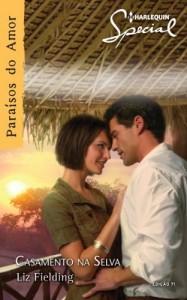 Baixar Casamento na Selva – Harlequin Special Ed.71 pdf, epub, eBook