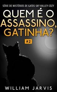 Baixar Quem é o Assassino, Gatinha? pdf, epub, eBook