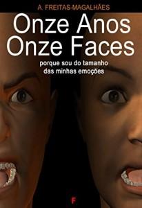 Baixar Onze Anos Onze Faces – Porque Sou do Tamanho das Minhas Emoções pdf, epub, eBook