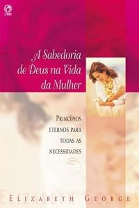 Baixar A Sabedoria de Deus na Vida da Mulher pdf, epub, eBook