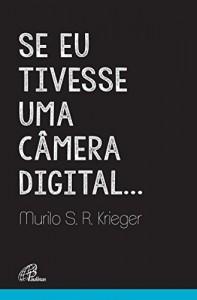 Baixar Se eu tivesse uma câmara digital… pdf, epub, eBook