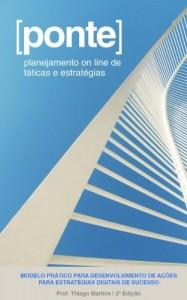 Baixar [ponte]: MODELO PRÁTICO PARA DESENVOLVIMENTO DE AÇÕES PARA ESTRATÉGIAS DIGITAIS DE SUCESSO pdf, epub, eBook